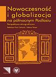 Nowoczesność i globalizacja na północnym Podlasiu. Perspektywa etnograficzna