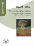 Pismo, książka, lektura. Rozmowy: Le Goff, Chartier, Hebrard, Fabre, Lejeune