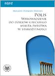 Polis. Wprowadzenie do dziejów greckiego miasta-państwa
