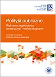 Polityki publiczne. Wybrane zagadnienia teoretyczne i metodologiczne