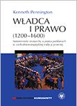 Władca i prawo (1200-1600). Suwerenność monarchy a prawa poddanych w zachodnioeuropejskiej tradycji prawnej